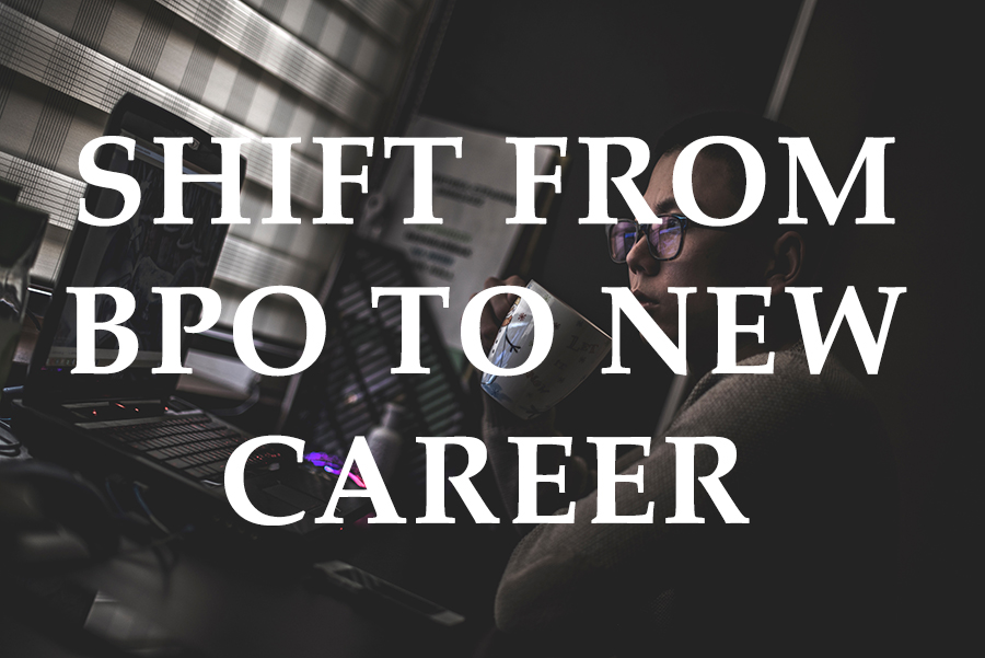 Shift From BPO To New Careers