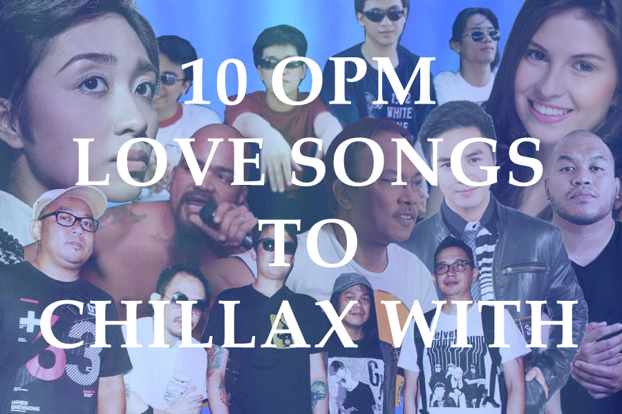 10 OPM Love Songs to Chillax With