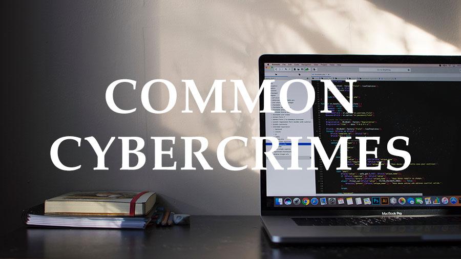 Common Cybercrimes