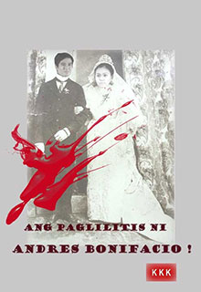 Ang Paglilitis Ni Andres Bonifacio (2010) Andres Bonifacio movie for Bonifacio Day